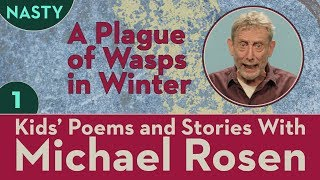 Kids' Poems and Stories With Michael Rosen - A Plague of Wasps - STORY Part 1 - NASTY