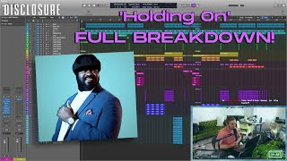 Disclosure - Holding On ft. Gregory Porter - Twitch Production BREAKDOWN!