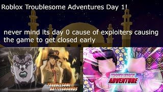 Roblox Troublesome Adventures Day 1!
