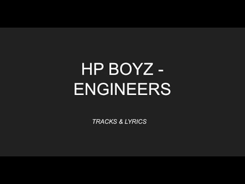 HP Boyz - Engineers. [LYRICS]