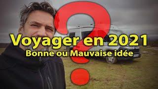 VOYAGER EN 2021 ❓ BONNE OU MAUVAISE IDÉE ❓ FAQ - VAN FOURGON - CAMPING CAR  #VANLIFE Voyage Voyages