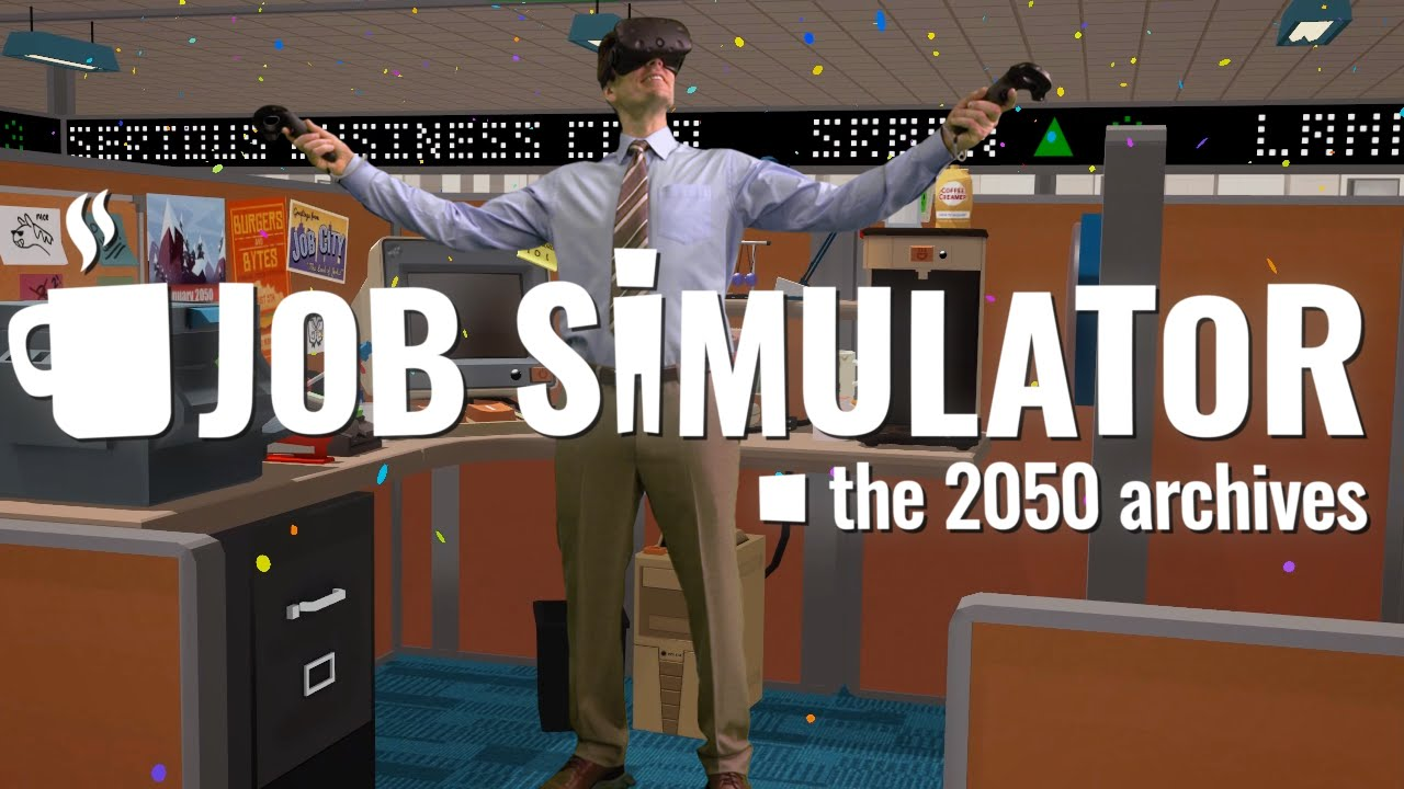 Your dream job (or not) in VR!