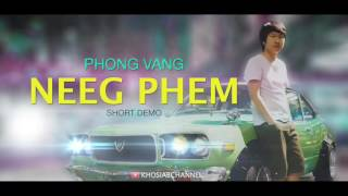 PHONG VANG - 'Neeg Phem' (Official Audio) Demo