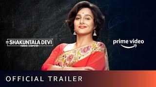 Shakuntala Devi -  Trailer | Vidya Balan, Sanya Malhotra | Amazon Prime Video | July 31