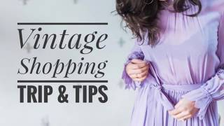 Vintage Shopping Trip & TIPS