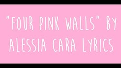 """Four Pink Walls"" by Alessia Cara Lyrics"