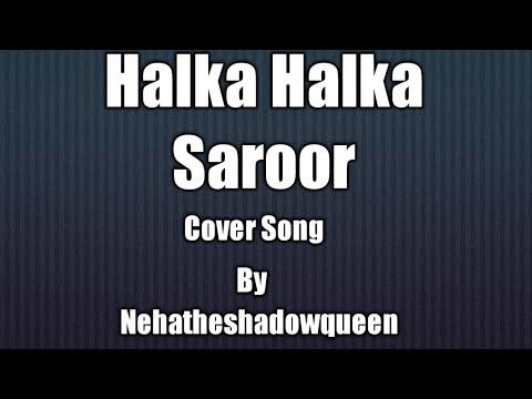 Halka Halka Saroor | Cover Song | By ShadowQueen