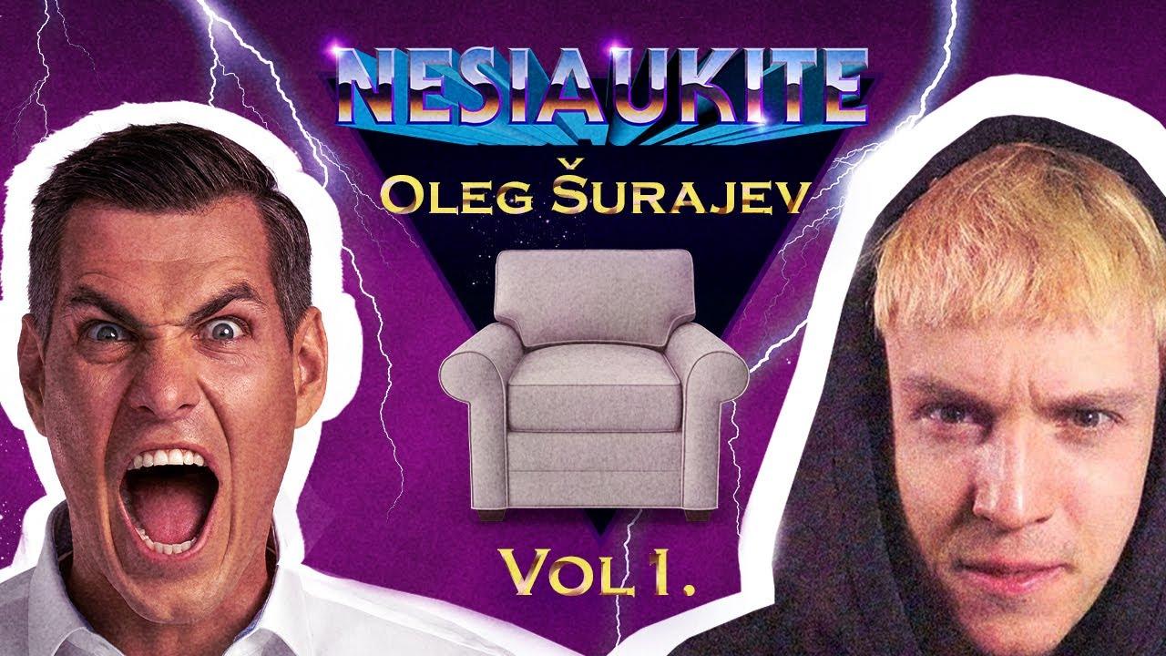 Nesiaukite vol. 1. - Oleg Šurajev
