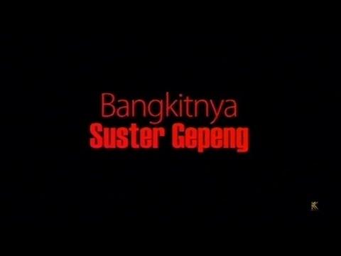 Bangkitnya Suster Gepeng Official