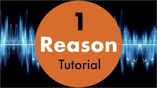 Reason 11 for beginners #1 Propellerhead tutorial