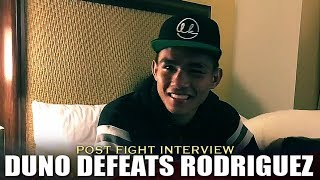 DUNO'S POST FIGHT INTERVIEW AFTER DEFEATING RODRIGUEZ