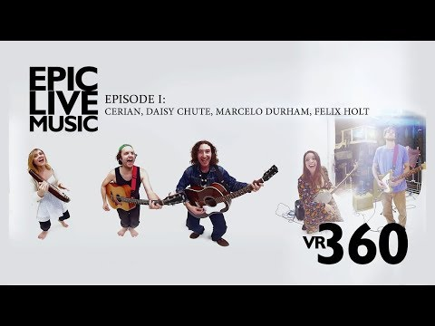 Epic Live Music Episode 1: Cerian, Daisy Chute, Marcelo Durham, Felix Holt