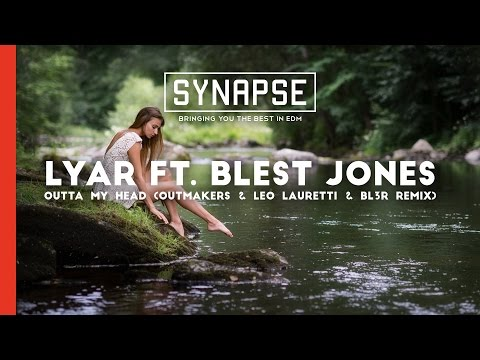 LYAR ft. Blest Jones - Outta My Head (Outmakers & Leo Lauretti & BL3R Remix) [Free]