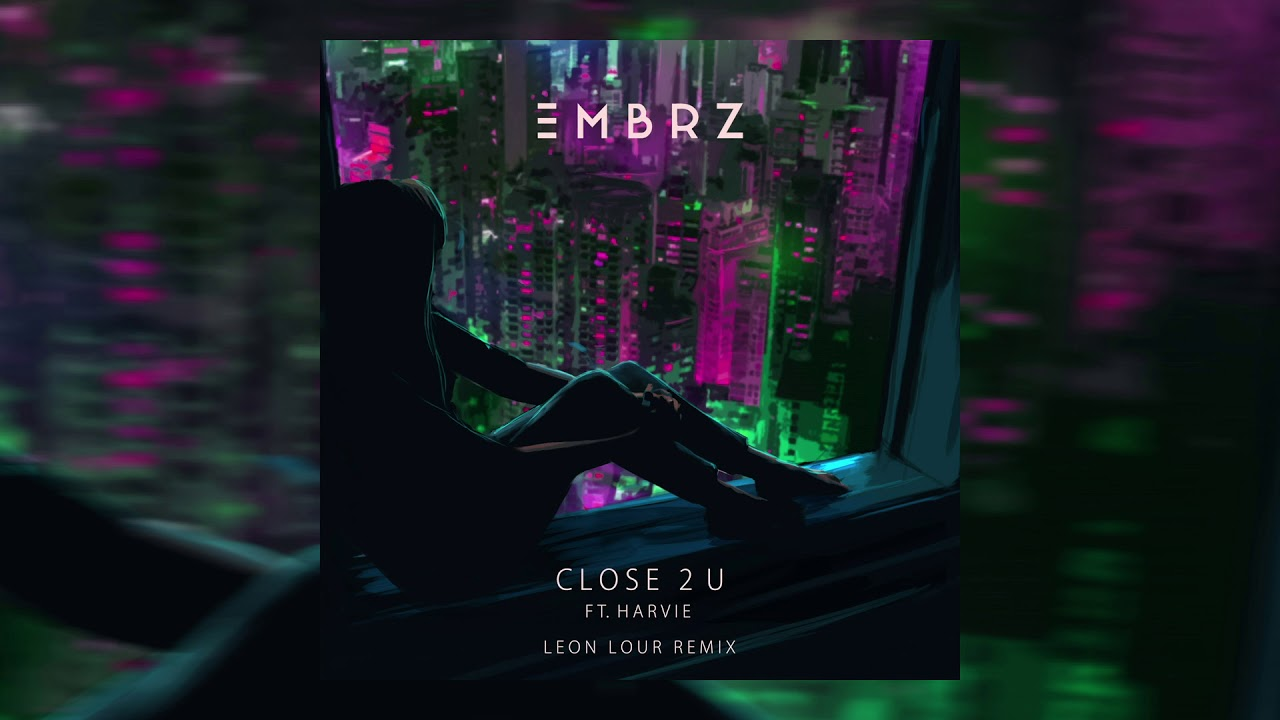 EMBRZ — Close 2 U feat. Harvie (Leon Lour Remix) [Ultra Music]