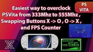 Easiest way to overclock | Swapping Buttons X to O , O to X | psvita fps counter