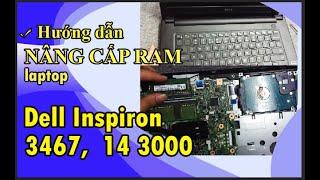 Cách Tháo Lắp Ram Laptop Dell Inspiron 3467, 14 3467, 14 3000 Đúng Kỹ Thuật