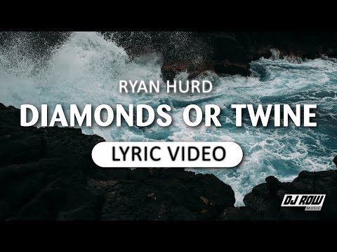 Ryan Hurd - Diamonds or Twine (Lyric/Lyrics Video)