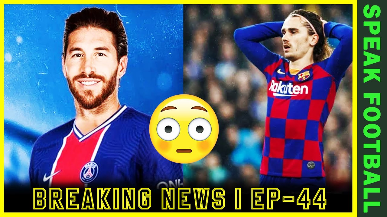 Download OMG !!! SERGIO RAMOS TO PSG TRANSFER CONFIRMED   IS ANTOINE GRIEZMANN  RELEASED TO LEAVE ? 😲😲