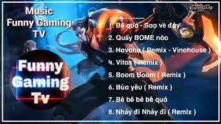 [EDM FunnyGaming TV ] -  Part 1™✓ Top Nhạc Funny Gaming TV Hay Nghe Hot 2019 Garena Liên Quân Mobile