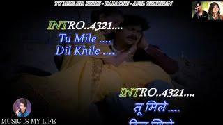Tu Mile Dil Khile For Male Karaoke With Scrolling Lyrics Eng. & हिंदी