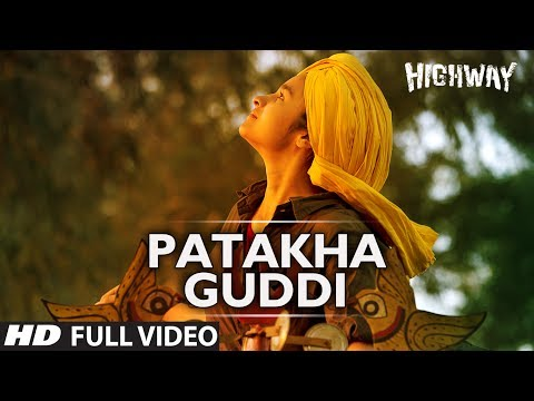 Patakha Guddi Highway Full Video Song (Official) || A.R Rahman | Alia Bhatt, Randeep Hooda