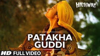 Patakha Guddi (Full Video Song) | Highway