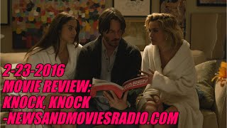 Download Video 2-23-2016 MOVIE REVIEW: KNOCK, KNOCK (2015) -NEWSANDMOVIESRADIO.COM MP3 3GP MP4