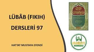 LÜBAB (FIKIH) DERSLERİ 97 HATTAT MUSTAFA EFENDİ