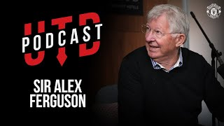 Sir Alex Ferguson: This is the One   The UTD Podcast   Manchester United