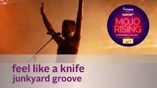 Feel Like A Knife - Junkyard Groove - Live at Kappa TV Mojo Rising