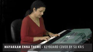 Mayakkam Enna Theme - Keyboard Cover by Su Kris