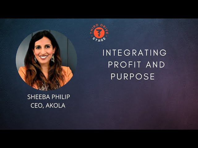 Sheeba Philip, CEO Akola - Integrating Profit and Purpose