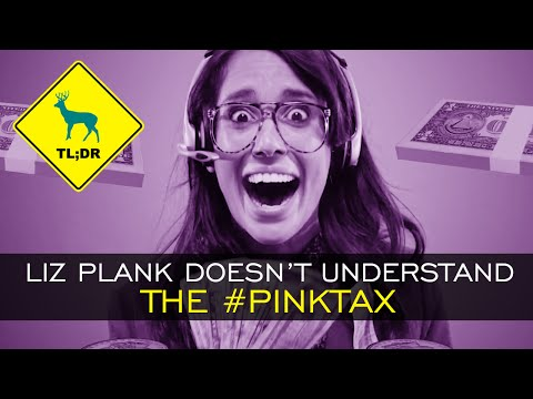 TL;DR - Liz Plank Doesn't Understand the #Pinktax