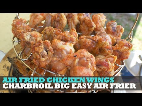 How To Oiless Fried Chicken Wings | Charbroil Big Easy Fryer