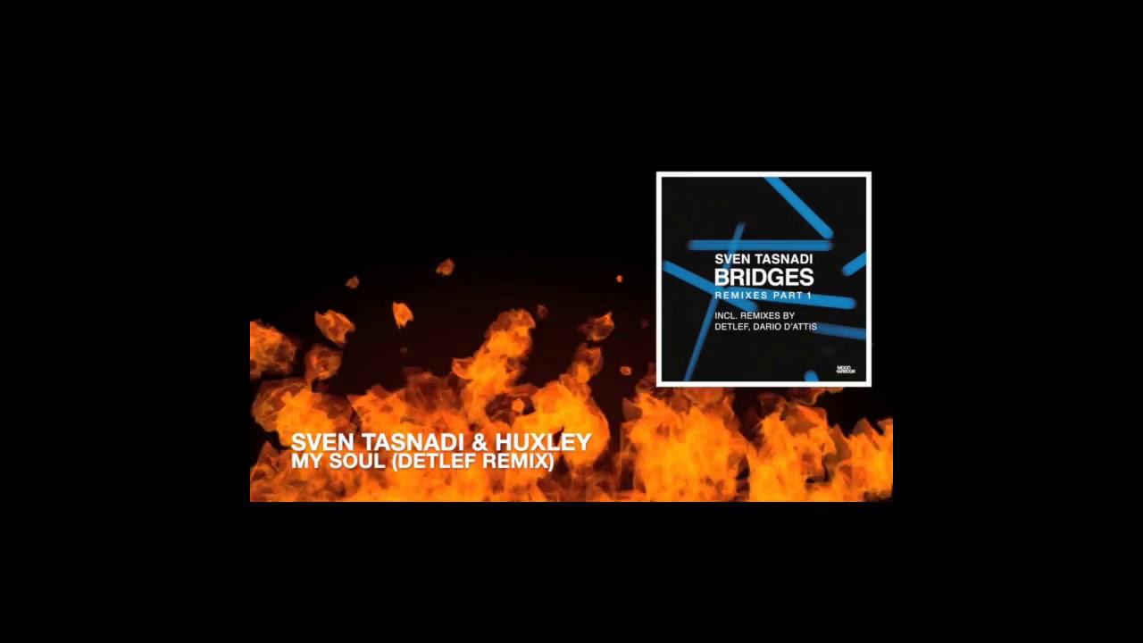 Download Sven Tasnadi, Huxley - My Soul (Detlef Remix)