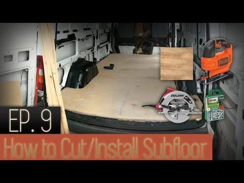 How To Cut And Lay Subfloor | DIY Sprinter Van Conversion | Project Vagrant