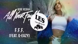 Bebe Rexha - F.F.F ft. G-Eazy (Souldyer Remix)