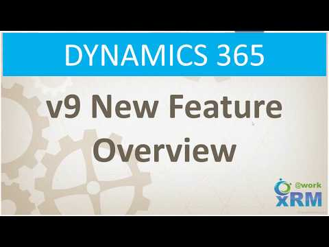 DYNAMICS 365 v9 New Feature Overview