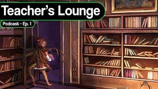 Ruler's School Teacher's Lounge Podcast Episode 1: Meet the Faculty!