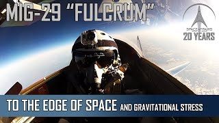 From The Pilots Seat - MIG29 To The Edge Of Space and Gravitational Stress