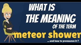What is METEOR SHOWER? METEOR SHOWER meaning - METEOR SHOWER definition