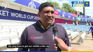 Going into today's game, we are looking at the positives - Asantha de Mel