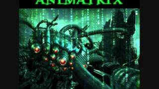 The Animatrix - Soundtrack -- Blind Tiger - Layo and Bushwacka