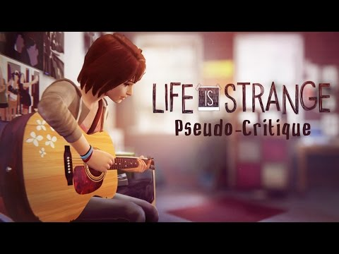 Pseudo-Critique : Life is Strange thumbnail