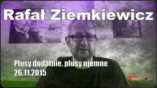 Rafał Ziemkiewicz Plusy dodatnie, plusy ujemne 26.11.2015