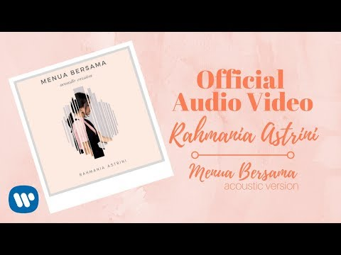 Rahmania Astrini - Menua Bersama (Acoustic Version) (Official Audio Video)