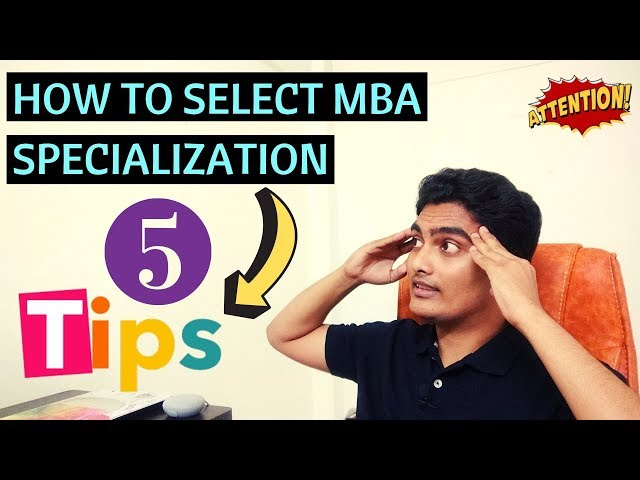 HOW TO SELECT MBA SPECIALIZATION - A COMPLETE GUIDE