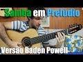 Marcos Kaiser - SAMBA EM PRELÚDIO versão Baden Powell (1964)