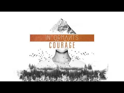 Courage - Informants (Official Lyric Video)