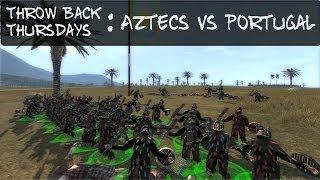 throw Back Thursdays : Medieval 2 Total War : Aztec vs Portugal